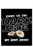 maglietta come to the dark side we have SUSHI!