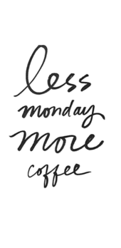 cover less monday more coffee