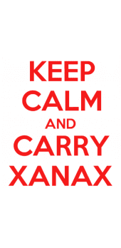 cover Keep calm and carry Xanax