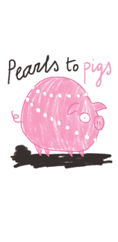 cover pearls to pigs