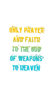 cover only prayer and faith to the god of weapons to heaven