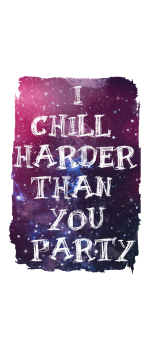 cover    I CHILL HARDER THAN YOU PARTY