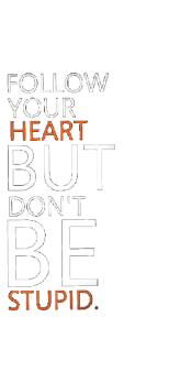 cover follow your heart but don't be stupid