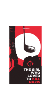 cover The girl who loved to kill nazis