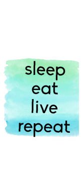 cover sleep eat live repeat