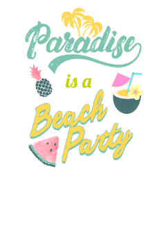 maglietta paradise Is a beach party