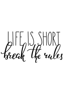 maglietta Life is short break the rules