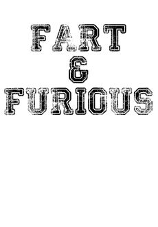 maglietta fart and fourious