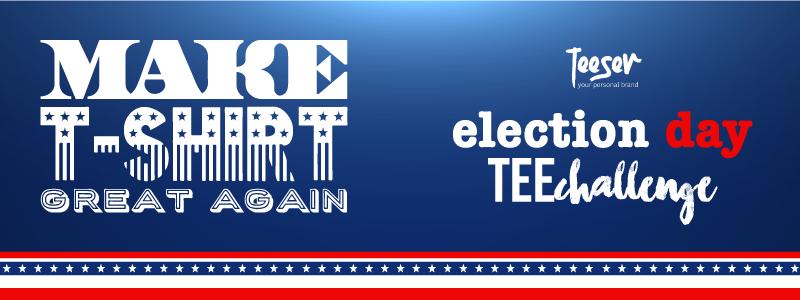 Partecipa al TeeChallenge e dici la tua sull'election day!
