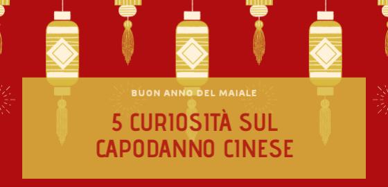 Calendario Cinese 1995.Blog Teeser 5 Curiosita Sul Capodanno Cinese Il 2019 E L