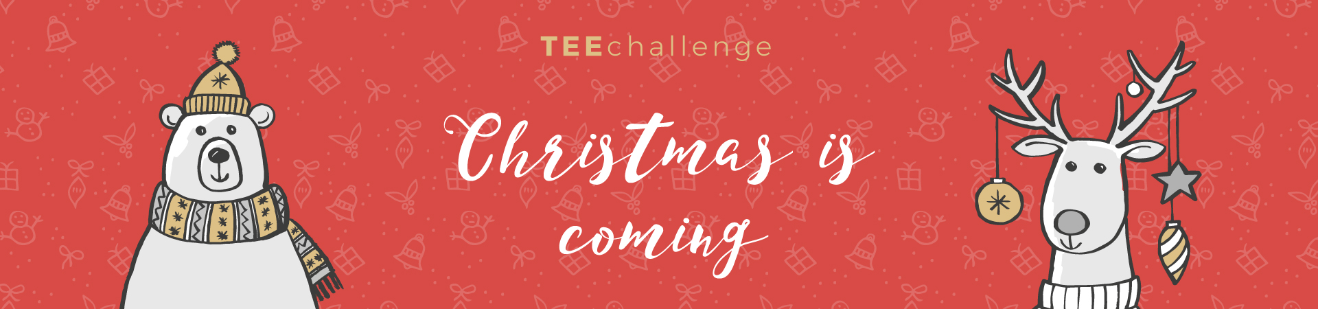 Teechallenge CHRISTMAS IS COMING Banner Desktop